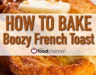 How To Bake Boozy French Toast
