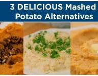 Three Delicious Mashed Potato Alternatives