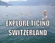 How to Explore Ticino, Switzerland